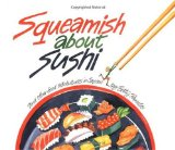 Squeamish About Sushi and Other Food Adventures in Japan by Betty Reynolds